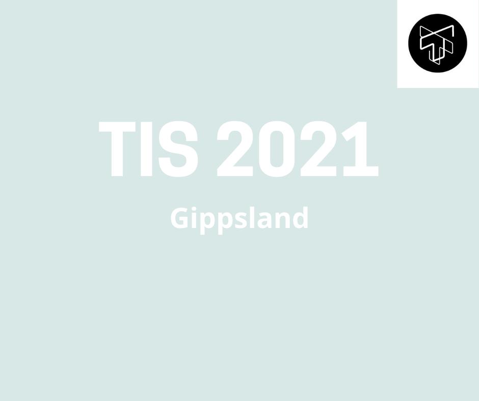 Gippsland TIS 2021